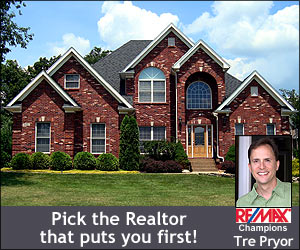 Pick the Realtor that puts you first! Tre Pryor Realtor REMAX Champions